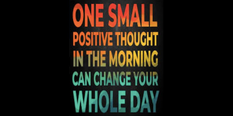 """""""One small positive thought in the morning can change your whole day"""" quote in multi-color text."""